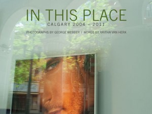 In This Place: Calgary 2004-2011