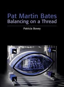 Pat Martin Bates: Balancing on a Thread