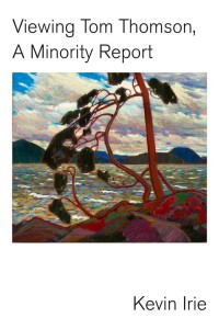 Viewing Tom Thomson: A Minority Report
