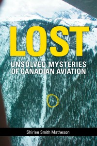 Lost: Unsolved Mysteries of Canadian Aviation