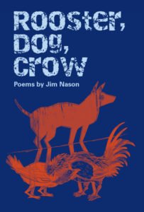 Rooster, Dog, Crow is on the 2019 Raymond Souster Award Longlist