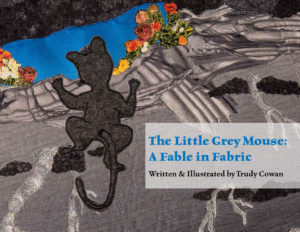 The Little Grey Mouse: A Fable in Fabric